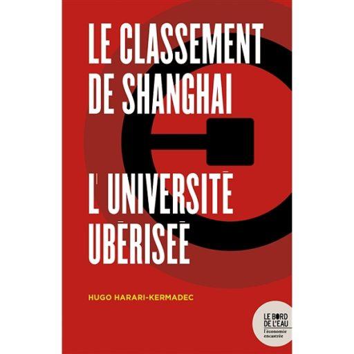 Das Shanghaï-Ranking. Die Uberisation der Universität